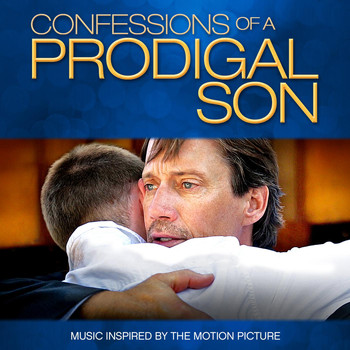 Cliff Preston - Confessions of a Prodigal Son (Music Inspired by the Motion Picture)