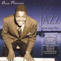 Oscar Peterson - Jazz for a Lazy Day