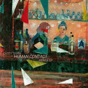 Catey Shaw - Human Contact: Remix EP (Explicit)