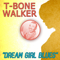 T-Bone Walker - Dream Girl Blues