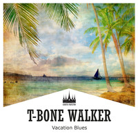 T-Bone Walker - Vacation Blues