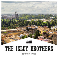 The Isley Brothers - Spanish Twist