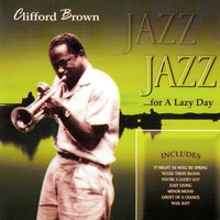 Clifford Brown - Jazz for a Lazy Day