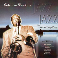 Coleman Hawkins - Jazz for a Lazy Day