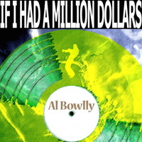 Al Bowlly - If I Had a Million Dollars
