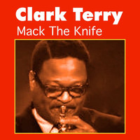 Clark Terry - Mack the Knife