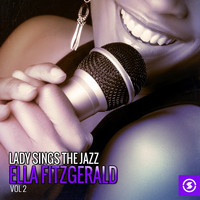 Ella Fitzgerald - Lady Sings the Jazz: Ella Fitzgerald, Vol. 2