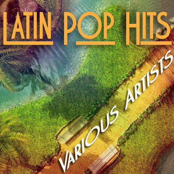 Various Artists - Latin Pop Hits