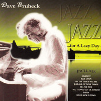 Dave Brubeck - Jazz for a Lazy Day