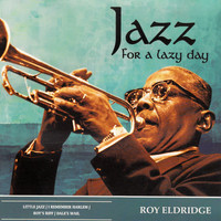 Roy Eldridge - Jazz for a Lazy Day