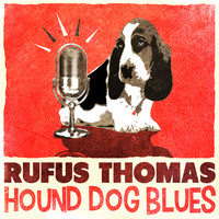 Rufus Thomas - Hound Dog Blues