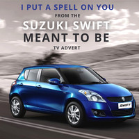 "Screamin' Jay Hawkins - I Put a Spell on You (From The ""Suzuki Swift - Meant to Be"" T.V. Advert)"