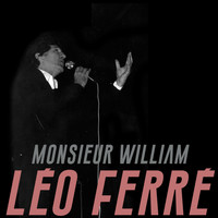 Léo Ferré - Monsieur William