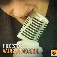 Vaughn Monroe - The Best of Vaughn Monroe