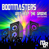 Bootmasters - Just Keep the Groove