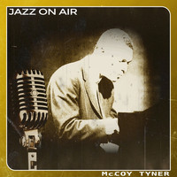 McCoy Tyner - Jazz on Air