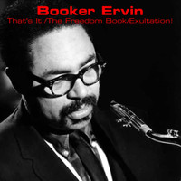 Booker Ervin - That's It! / The Freedom Book / Exultation!