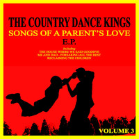 The Country Dance Kings - Songs of a Parent's Love, Vol. 3