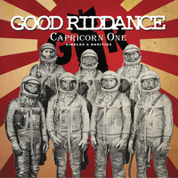 Good Riddance - Capricorn One