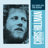 Chris Hillman - Six Days on the Road (Live)