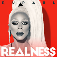 Rupaul - Realness (Explicit)
