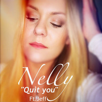 Nelly - Quit You (feat. Jeff)