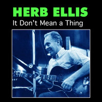 Herb Ellis - It Don't Mean a Thing