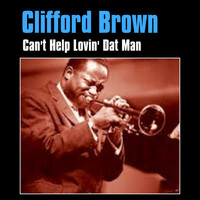 Clifford Brown - Can't Help Lovin' Dat Man