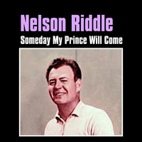 Nelson Riddle - Someday My Prince Will Come