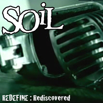 SOiL - Redefine: Rediscovered