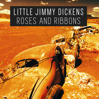 Little Jimmy Dickens - Roses and Ribbons