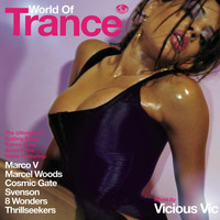 Vicious Vic - World of Trance (Continuous DJ Mix by Vicious Vic)