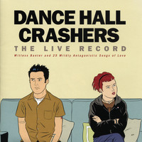 Dance Hall Crashers - The Live Record