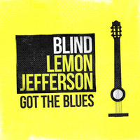 Blind Lemon Jefferson - Got the Blues