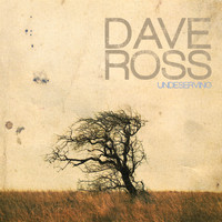 Dave Ross - Undeserving