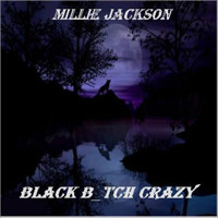 Millie Jackson - Black B_tch Crazy