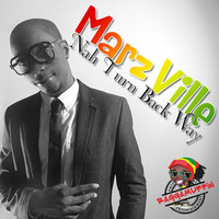 Marzville - Nah Turn Back Way