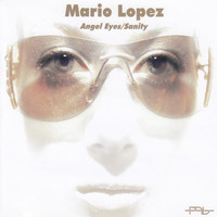 Mario Lopez - Angel Eyes/Sanity