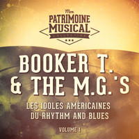 Booker T. & The MG's - Les idoles américaines du Rhythm and Blues : Booker T. & The M.G.'s, Vol. 1
