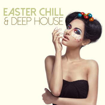 Various Artists - Easter Chill & Deep House