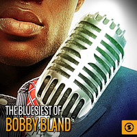 Bobby Bland - The Bluesiest of Bobby Bland