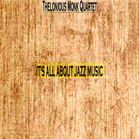 Thelonious Monk Quartet - It's All About Jazz Music