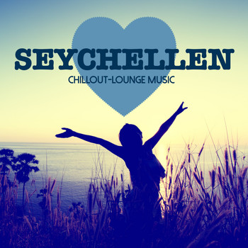Various Artists - Seychellen Chillout Lounge Music - 200 Songs