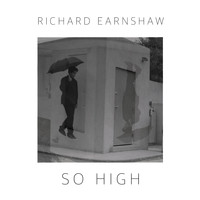 Richard Earnshaw - So High