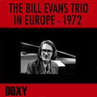 The Bill Evans Trio - The Bill Evans Trio in Europe 1972