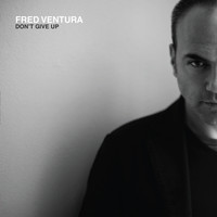 Fred Ventura - Don't Give Up
