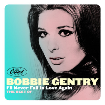 Bobbie Gentry - I'll Never Fall In Love Again: The Best Of