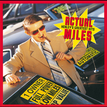 Don Henley - Actual Miles: Henley's Greatest Hits