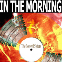 The Boswell Sisters - In the Morning