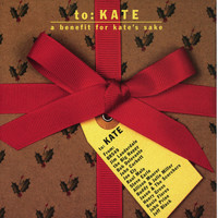 Various - To: Kate - A Benefit for Kate's Sake